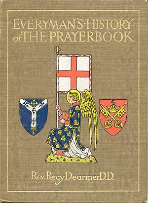 Everyman's History of the Prayer Book, Percy Dearmer