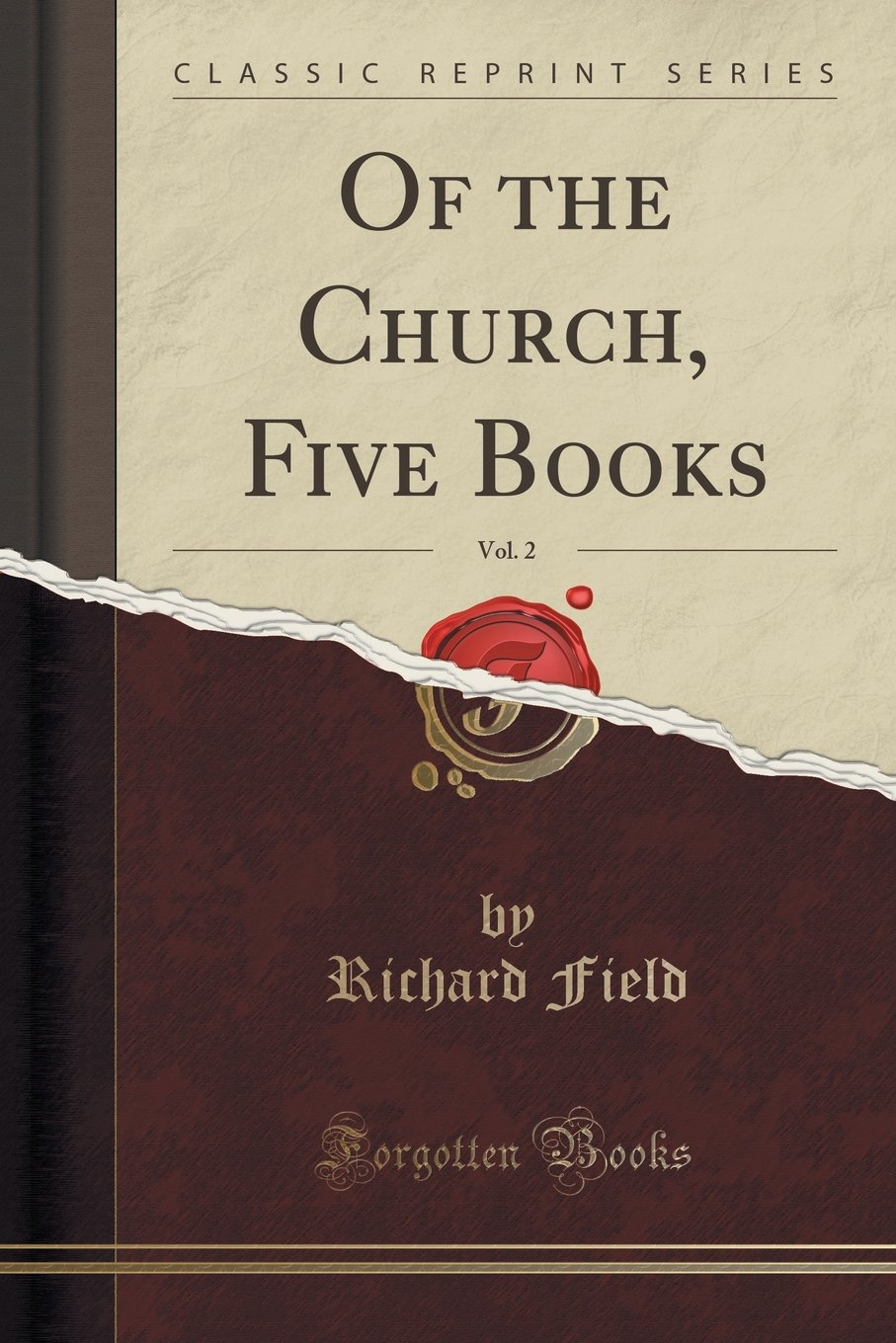 Field, Richard, Of the Church, vol. 2 (5 bks in 4 vols)