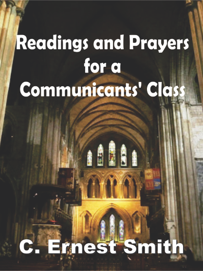 Readings and Prayers for a Communicants' Class by C. Ernest Smith