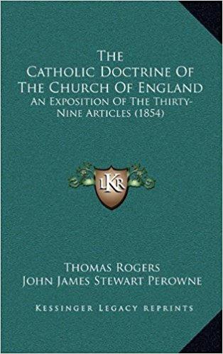 The Catholic Doctrine of the Church of England An Exposition of the 39 Articles